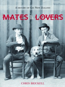 Mates and Lovers: A History of Gay New Zealand