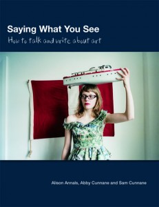 Saying What You See: How to Talk and Write about Art